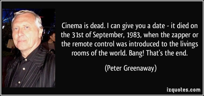 quote-cinema-is-dead-i-can-give-you-a-date-it-died-on-the-31st-of-september-1983-when-the-zapper-or-peter-greenaway-233635